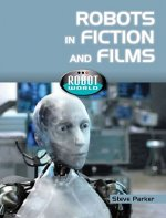 Robots in Fiction and Films