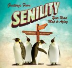 Greetings from Senility: Your Road Map to Aging