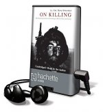 On Killing: The Psychological Cost of Learning to Kill in War and Society [With Earbuds]