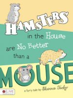 Hamsters in the House Are No Better Than a Mouse