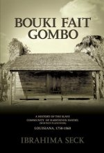 Bouki Fait Gombo: A History of the Slave Population of Habitation Haydel (Whitney Plantation) Louisiana, 1750-1860