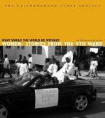 What Would World Be Without Wo: Stories from the Ninth Ward