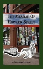 The Messiah of Howard Street