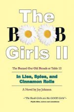 The Boob Girls II: The Burned Out Old Broads at Table 12, in Lies, Spies, and Cinnamon Rolls