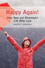 Happy Again!: Your New and Meaningful Life After Loss