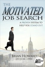 The Motivated Job Search: A Proven System to Help Stand Out