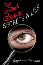 The Black Stiletto: Secrets & Lies