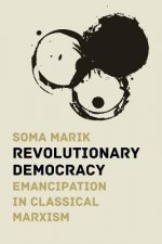 Revolutionary Democracy: Emancipation in Classical Marxism