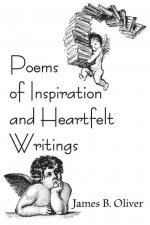 Poems of Inspiration and Heartfelt Writings