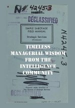 The Simple Sabotage Manual: Timeless Managerial Wisdom from the Intelligence Community