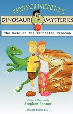 Professor Barrister's Dinosaur Mysteries #1: The Case of the Truncated Troodon