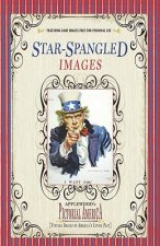 Star-Spangled Images (Pictorial America): Vintage Images of America's Living Past