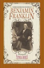 Benjamin Franklin (Pictorial America): Vintage Images of America's Living Past