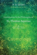 Introduction to the Philosophy of St. Thomas Aquinas, Volume II: Cosmology