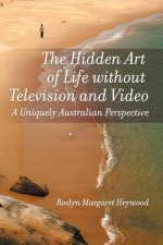 The Hidden Art of Life Without Television and Video: A Uniquely Australian Perspective