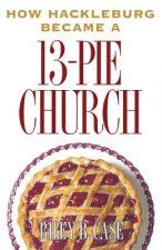 How Hackleburg Became a 13-Pie Church