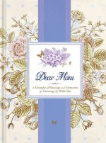 Dear Mom: A Keepsake of Blessings and Memories of Growing Up with You