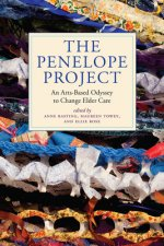 The Penelope Project: An Arts-Based Odyssey to Change Elder Care