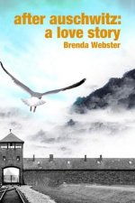 After Auschwitz: A Love Story