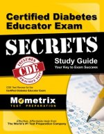 Certified Diabetes Educator Exam Secrets, Study Guide: CDE Test Review for the Certified Diabetes Educator Exam