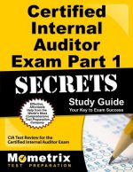 Certified Internal Auditor Exam Part 1 Secrets, Study Guide: CIA Test Review for the Certified Internal Auditor Exam