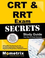 CRT & RRT Exam Secrets, Study Guide: CRT & RRT Test Review for the Certified Respiratory Therapist & Registered Respiratory Therapist Exam