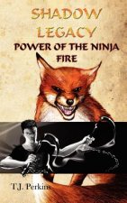 Power of the Ninja - Fire (Shadow Legacy, Book 2)