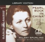Pearl Buck in China (Library Edition): Journey to the Good Earth