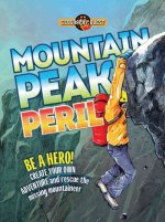 Mountain Peak Peril: Be a Hero! Create Your Own Adventure to Rescue the Missing Mountaineer