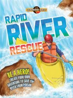 Rapid River Rescue: Be a Hero! Create Your Own Adventure to Save the River from Poison