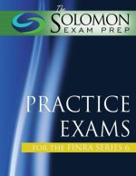 The Solomon Exam Prep Practice Exams for the Finra Series 6