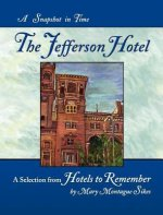 The Jefferson Hotel: A Snapshot in Time