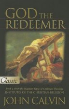 God the Redeemer, Book 2: From the Magnum Opus of Christian Theology