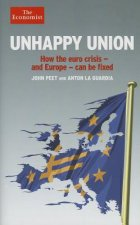 Unhappy Union: How the Euro Crisis - And Europe - Can Be Fixed