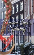 Braided Lives 2: Splicing