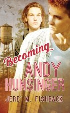 Becoming Andy Hunsinger
