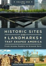 Historic Sites and Landmarks That Shaped America [2 Volumes]: From Acoma Pueblo to Ground Zero