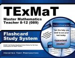 Texmat Master Mathematics Teacher 8-12 (089) Flashcard Study System: Texmat Test Practice Questions and Exam Review for the Texas Examinations for Mas