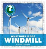 What Does It Do?: Windmill