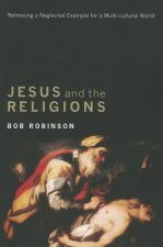 Jesus and the Religions: Retrieving a Neglected Example for a Multicultural World