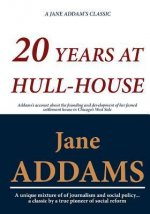 20 Years at Hull-House (a Jane Addams Classic)