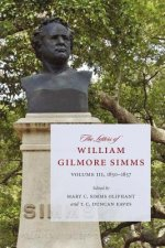 The Letters of William Gilmore SIMMs: Volume III, 1850-1857