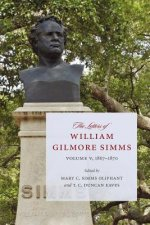 The Letters of William Gilmore SIMMs: Volume V, 1830-1844