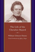 The Life of the Chevalier Bayard: William Gilmore SIMMs