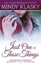 Just One of Those Things: A Small Town Contemporary Romance