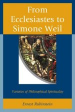 From Ecclesiastes to Simone Weil: Varieties of Philosophical Spirituality