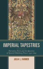 Imperial Tapestries: Narrative Form and the Question of Spanish Habsburg Power, 1530 1647