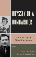 Odyssey of a Bombardier: The POW Log of Richard M. Mason