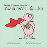 The Saga of Simon the Skinny Pig: Simon Saves the Day