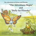 The Adventures Begin and Bully for Flinnder
